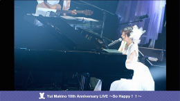 BSスカパー!【Yui Makino 10th Anniversary LIVE ~So Happy!!~】